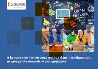 À la conquête des réseaux sociaux dans l'enseignement : usages professionnels et pédagogiques